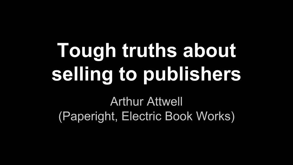 Tough truths about selling to publishers 1